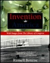 Invention in America: With Images from the Library of Congress  by  Russell Bourne