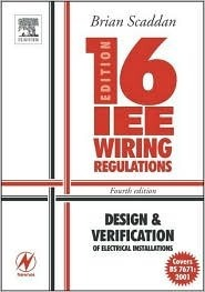 Iee Wiring Regulations: Design and Verification of Electrical Installations  by  Brian Scaddan