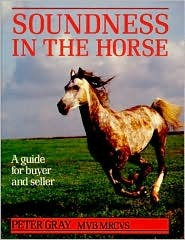 Soundness in the Horse  by  Peter       Gray