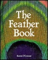 The Feather Book  by  Karen OConnor