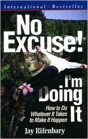 No Excuse! Im Doing It (For Network Marketers) (Personal Development Series) (Personal Development Series)  by  Jay Rifenbary