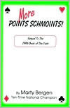 More Points Schmoints!: Sequel to the 1996 Book of the Year  by  Marty A. Bergen