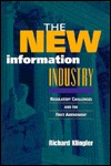 The New Information Industry: Regulatory Challenges and the First Amendment Richard Klingler