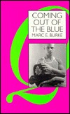 Coming Out of the Blue: British Police Officers Talk about Their Lives in The Job as Lesbians, Gays, and Bisexuals Marc E. Burke