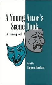 Young Actors Scene Book  by  Barbara Marchant