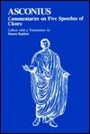 Asconius: Commentary on Five Speeches of Cicero Simon Squires