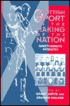 Scottish Sport In The Making Of The Nation: Ninety Minute Patriots? Grant Jarvie