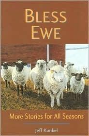 Bless Ewe: More Stories for All Seasons Jeff Kunkel