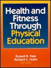 Health and Fitness Through Physical Education  by  Russel R. Pate