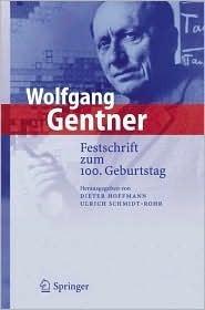 Wolfgang Gentner: Festschrift Zum 100. Geburtstag  by  Dieter Hoffmann