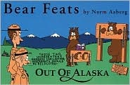 Bear feats: Out of Alaska Norm Aaberg