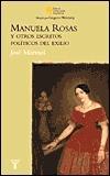 Manuela Rosas Y Otros Escritos Politicos Del Exilio  by  José Mármol