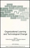 Organizational Learning And Technological Change  by  Italy) NATO Advanced Research Workshop on Organizational Learning and Technological Change (1992 : S