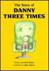 The Story of Danny Three Times  by  Leibel Edrin