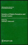 Genetics of Pattern Formation and Growth Control (Society for Developmental Biology Symposium// Anthony P. Hahowald