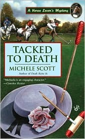 Tacked to Death (Horse Lovers Mystery, #3)  by  Michele Scott