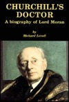 Churchills Doctor: A Biography of Lord Moran R.R.H. Lovell