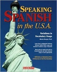 Speaking Spanish In The U. S. A.: Variations In Vocabulary Usage Alberto Barugel