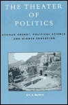 The Theater Of Politics: Hannah Arendt, Political Science, And Higher Education Eric B. Gorham