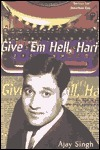 Give Em Hell, Hari Ajay Singh