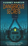 Dangerous Secrets  by  Audrey Barcus