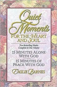 Quiet Moments for the Heart and Soul  by  Emilie Barnes