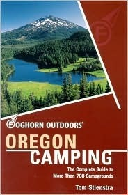 Oregon Camping: The Complete Guide to More Than 700 Campgrounds  by  Tom Stienstra
