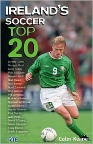 Irelands Soccer Top 20  by  Colm Keane