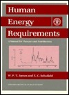 Human Energy Requirements: A Manual for Planners and Nutritionists  by  W.P.T. James