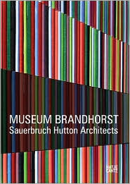 Sauerbruch Hutton Architects: Museum Brandhorst  by  Andres Lepik