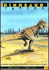Dinosaur Tracks And Other Fossil Footprints Of The Western United States  by  Martin Lockley