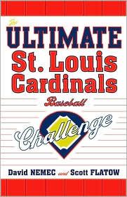 The Ultimate St. Louis Cardinals Baseball Challenge  by  David Nemec
