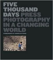 Five Thousand Days: Press Photography in a Changing World  by  British Press Photographers Association
