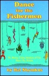 Dance for the Fishermen  by  Hal Shymkus