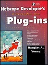 Netscape Developers Guide To Plug Ins Douglas A. Young
