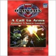 Babylon 5   A Call To Arms 2nd Edition: Main Rulebook  by  Matthew Sprange