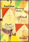 Paul Klee: Painting Music  by  Hajo Düchting