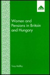 Women and Pensions in Britain and Hungary: A Cross National and Comparative Case Study of Social Dependency Tony Maltby