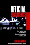 Official Negligence : How Rodney King and the Riots Changed Los Angeles and the LAPD Lou Cannon
