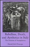 Rebellion, Death, and Aesthetics in Italy: The Demons of Scapigliatura  by  David Del Principe