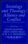 Sociology and Theology: Alliance and Conflict  by  David  Martin