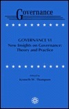 Governance VI: New Insights on Governance: Theory and Practice  by  Kenneth W. Thompson