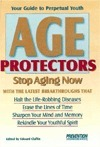 Age Protectors: Stop Aging Now Edward Claflin