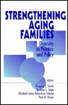 Strengthening Aging Families: Diversity In Practice And Policy  by  Gregory Smith