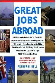 Great Jobs Abroad  by  Arthur H. Bell