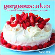 Gorgeous Cakes (100 sweet indulgences for every occasion)  by  Annie Bell