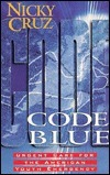 Code Blue: Urgent Care for the American Youth Emergency  by  Nicky Cruz