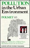 Pollution In The Urban Environment: Polmet 85  by  M.w.h. Chan
