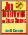 Job Interviewing for College Students John D. Shingleton