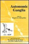 Autonomic Ganglia  by  Elspeth M. McLachlan